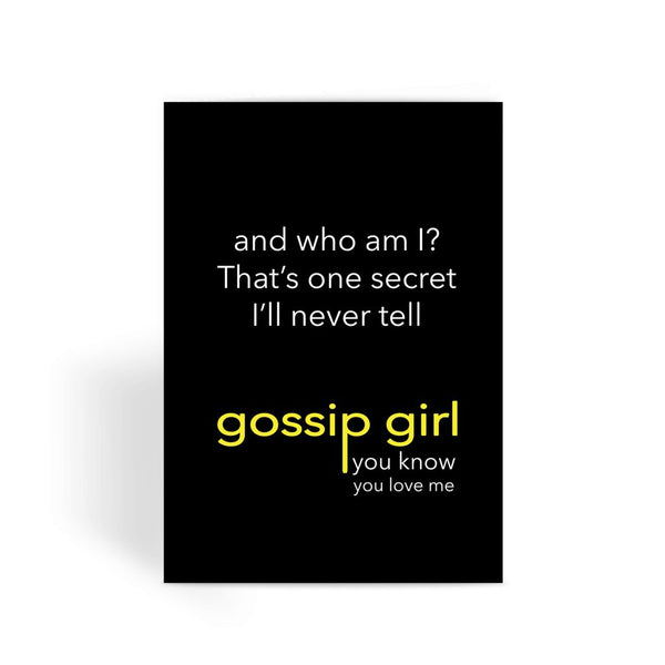 Gossip Girl Card - That's One Secret I'll Never Tell Greeting Card