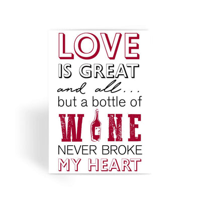 Valentines Day Card - A Bottle of Wine Never Broke My Heart Greeting Card