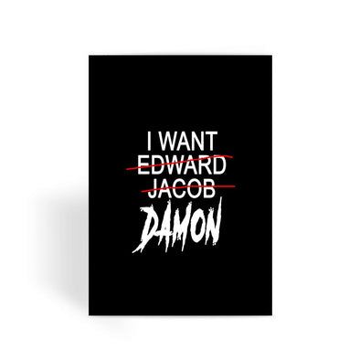 Vampire Diaries Card - I Want Damon Greeting Card