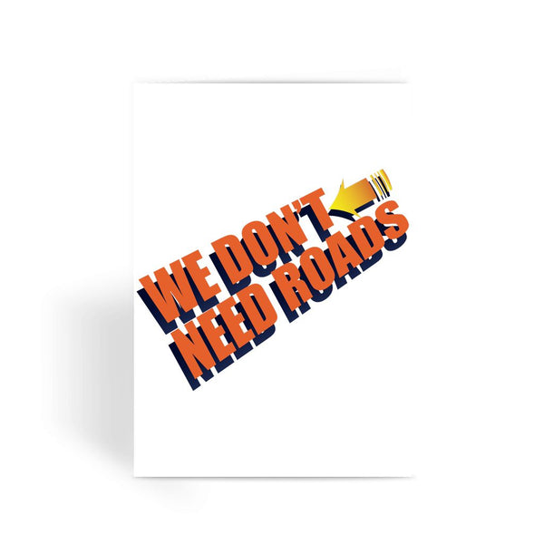 Back To The Future Card - We Don't Need Road Back To The Future Greeting Card