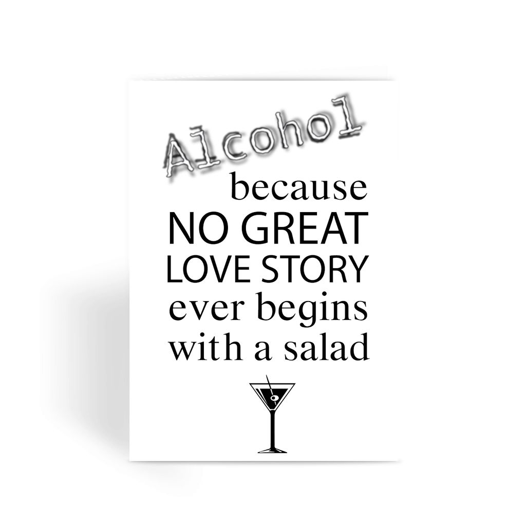 Valentines Day Card - Alcohol, No Great Love Story Greeting Card