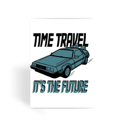 Back To The Future Card - Time Travel It's The Future Greeting Card