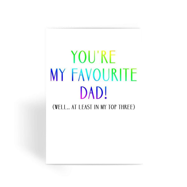 Funny Father's Day Card, Funny Dad Card, Funny Birthday Card For Dad, Cheeky Card for Dad - You're My Favourite Dad! Greeting Card