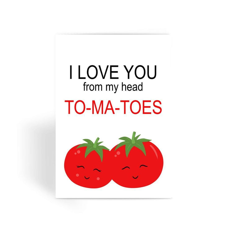 Funny anniversary card, Funny love card, Rude Card, Valentines Card - I Love You From My Head To-Ma-Toes Greeting Card