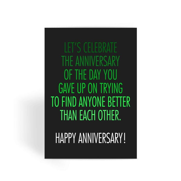 Funny anniversary card, Funny love card, Rude Card, Valentines Card - The Day You Gave Up On Trying To Find Anyone Better Greeting Card
