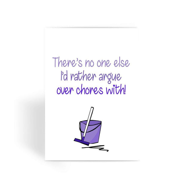 Funny anniversary card, Funny love card, Rude Card, Valentines Card - There's No One Else I'd Rather Argue Over Chores With Greeting Card