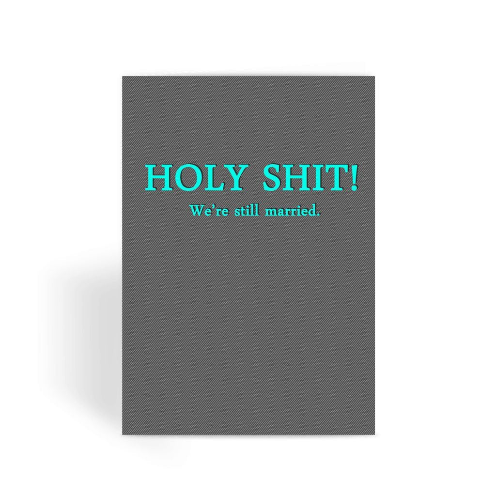 Funny anniversary card, Funny love card, Rude Card, Valentines Card - Holy Shit! We're Still Married Greeting Card