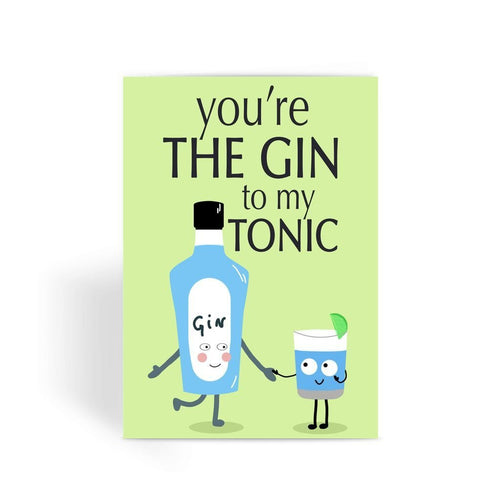 Funny anniversary card, Funny love card, Rude Card, Valentines Card - You're The Gin To My Tonic Greeting Card