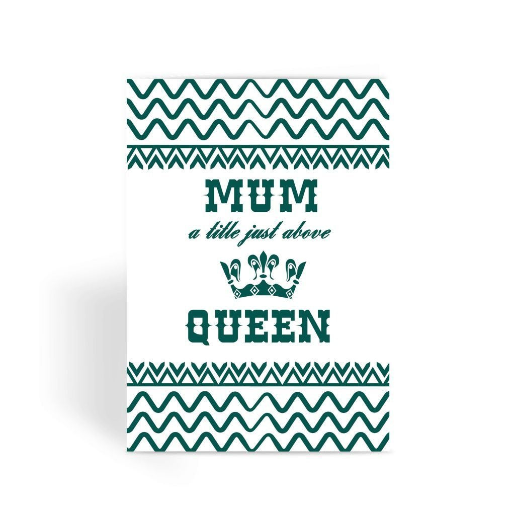 Funny Mother's Day Card, Funny Mum Card, Funny Birthday Card For Mum, Cheeky Card for Mum - Mum a Title Just Above Queen Greeting Card