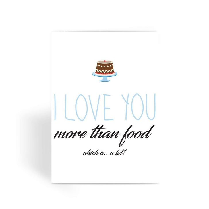 Funny anniversary card, Funny love card, Rude Card, Valentines Card - I Love You More Than Food Greeting Card