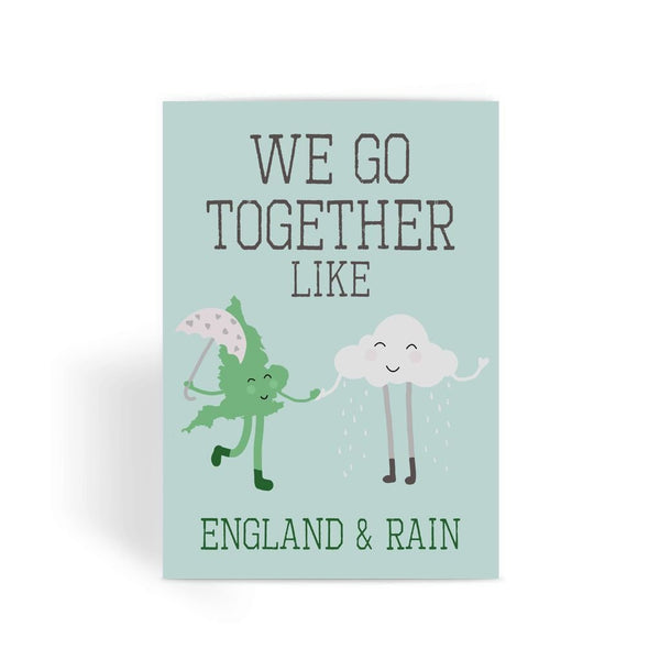Funny anniversary card, Funny love card, Rude Card, Valentines Card - We Go Together Like England & Rain Greeting Card