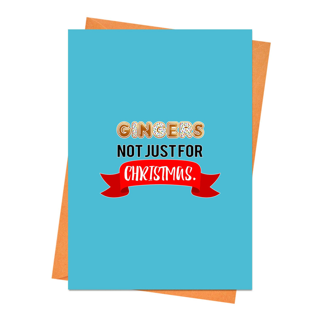 Funny Christmas Card, Funny Holiday Card, Xmas Card, - Gingers Not Just For Christmas Greeting Card