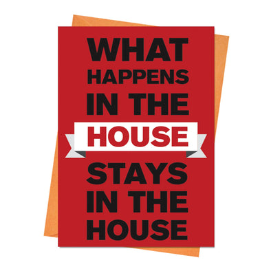 New Home Card, Housewarming Card, New House Card, House Warming Card - What Happens In The House Greeting Card