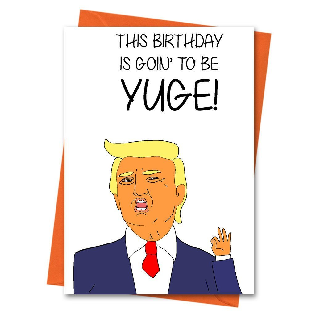 Funny Birthday Card, Trump Birthday Card, Donald Trump, Boyfriend Birthday, This Birthday is going to be Huge Donald Trump Greeting Card