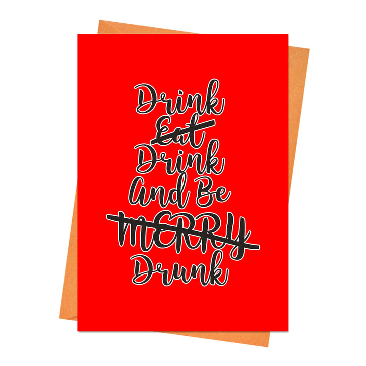 Funny Christmas Card, Funny Holiday Card, Xmas Card, - Drink, Drink and Be Drunk Christmas Greeting Card