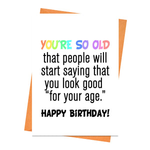Funny Birthday Card, Funny Card, Joke Birthday Card, Friend Birthday Card - You're So Old Happy Birthday! Greeting Card