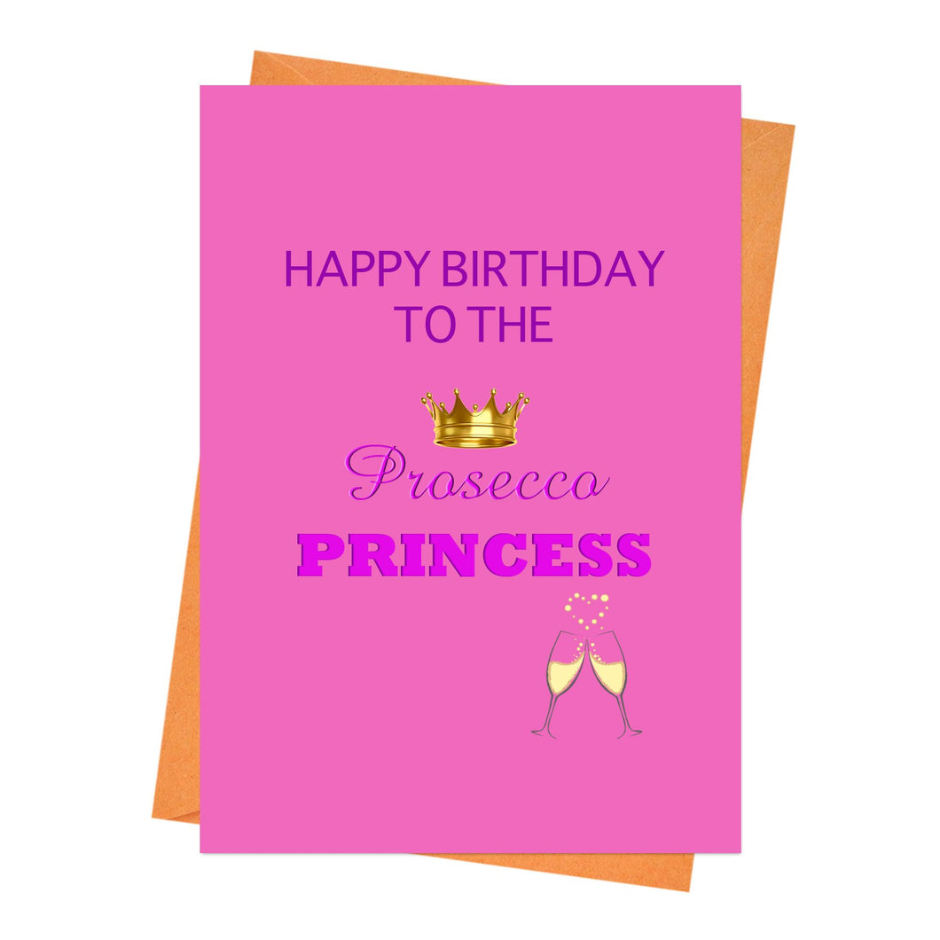 Funny Birthday Card, Joke Birthday Card, Cheeky Birthday Card, Friend Birthday Card - Happy Birthday To The Prosecco Princess Greeting Card