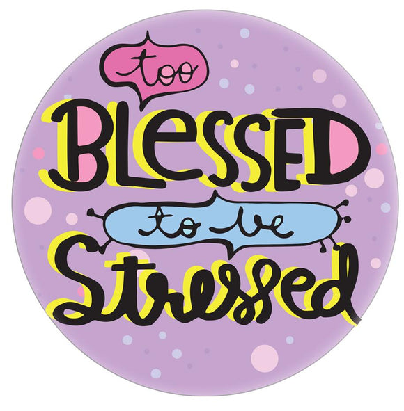 Too Blessed To Be Stressed By The Filmy Owl