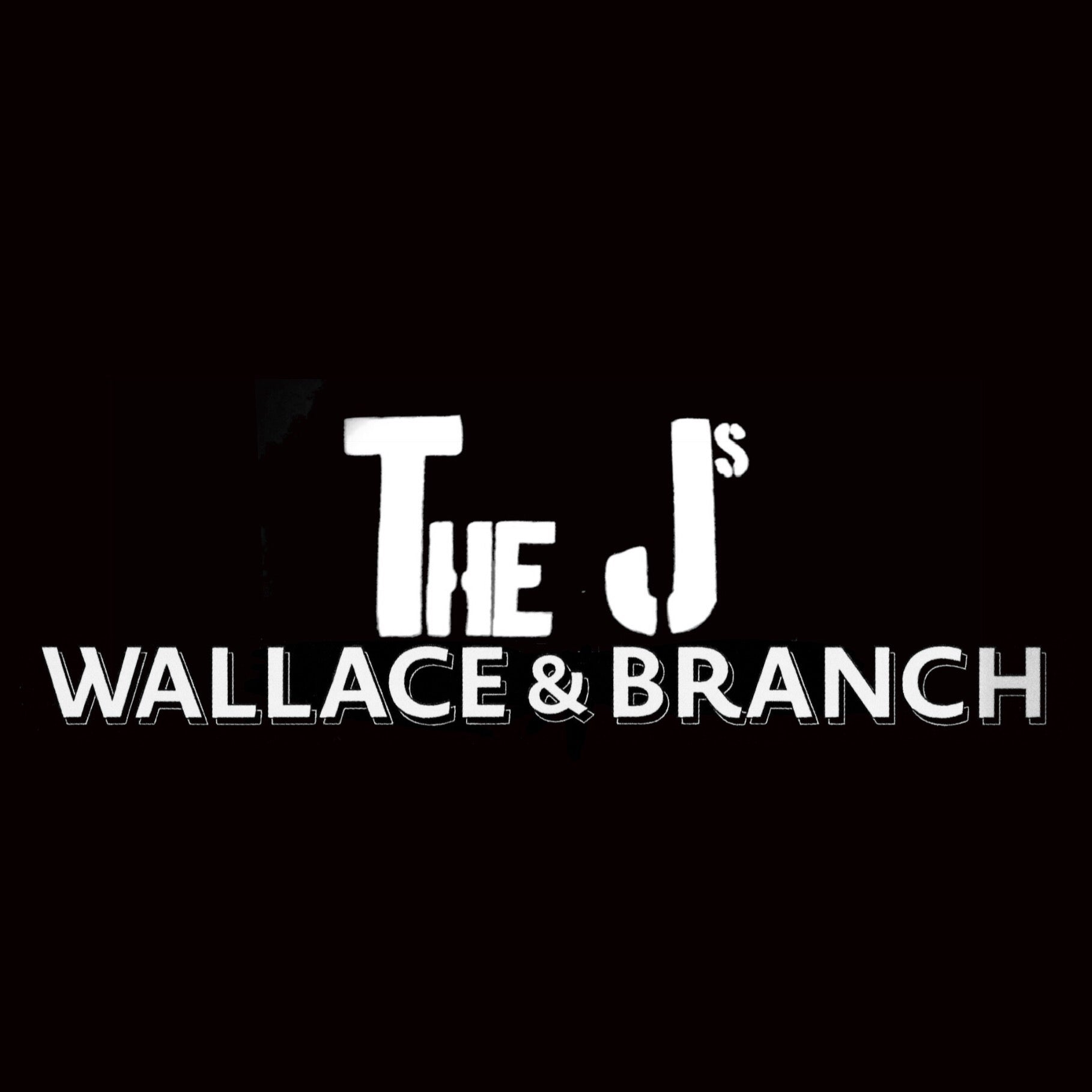 Wallace & Branch - The J's