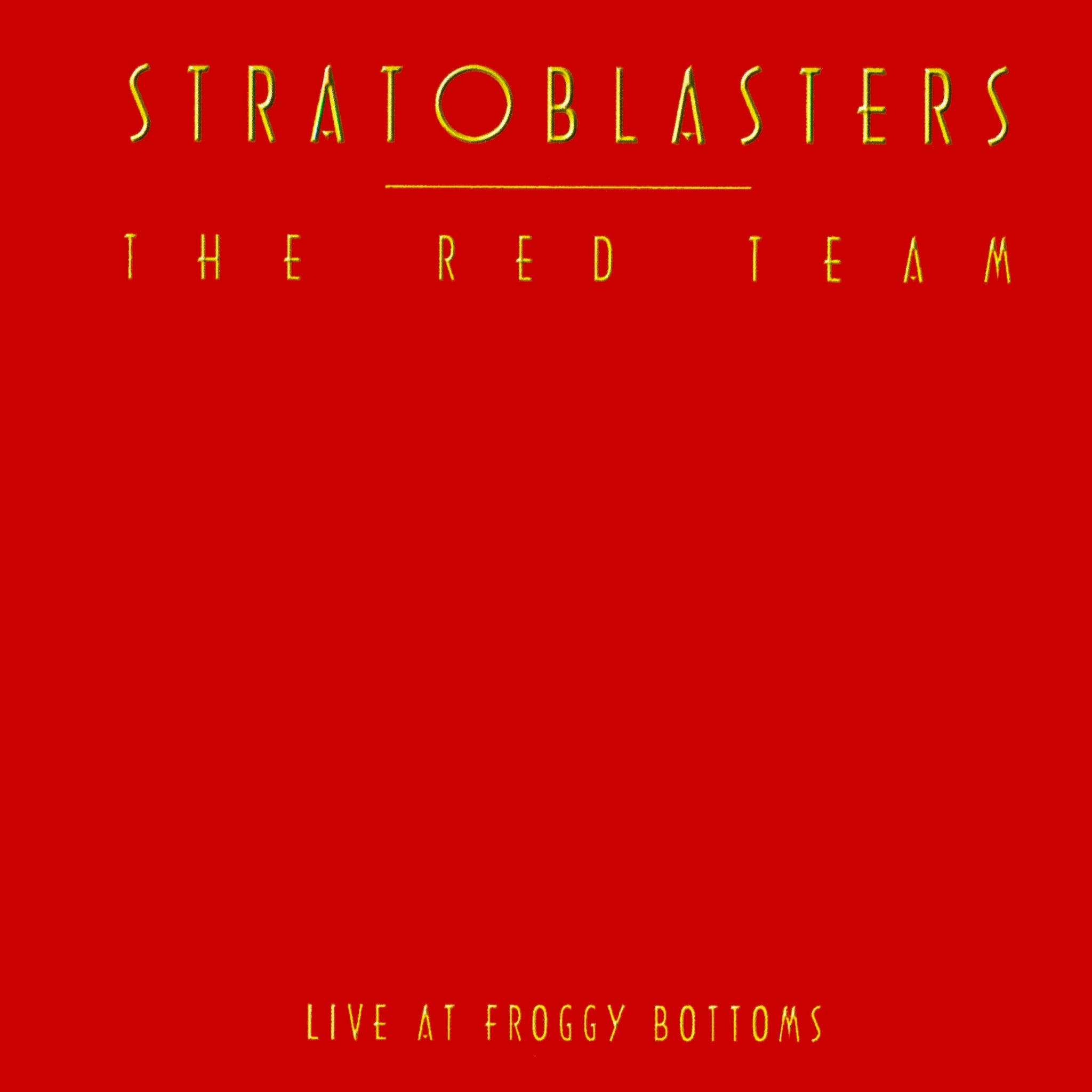 Stratoblasters - The Red Team - Live at Froggy Bottoms