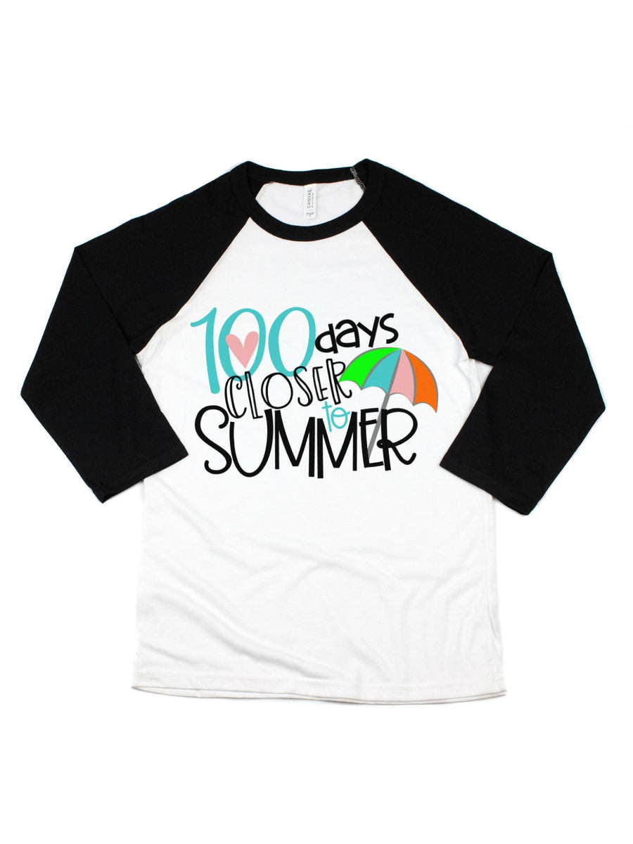 100 days closer to summer raglan shirt