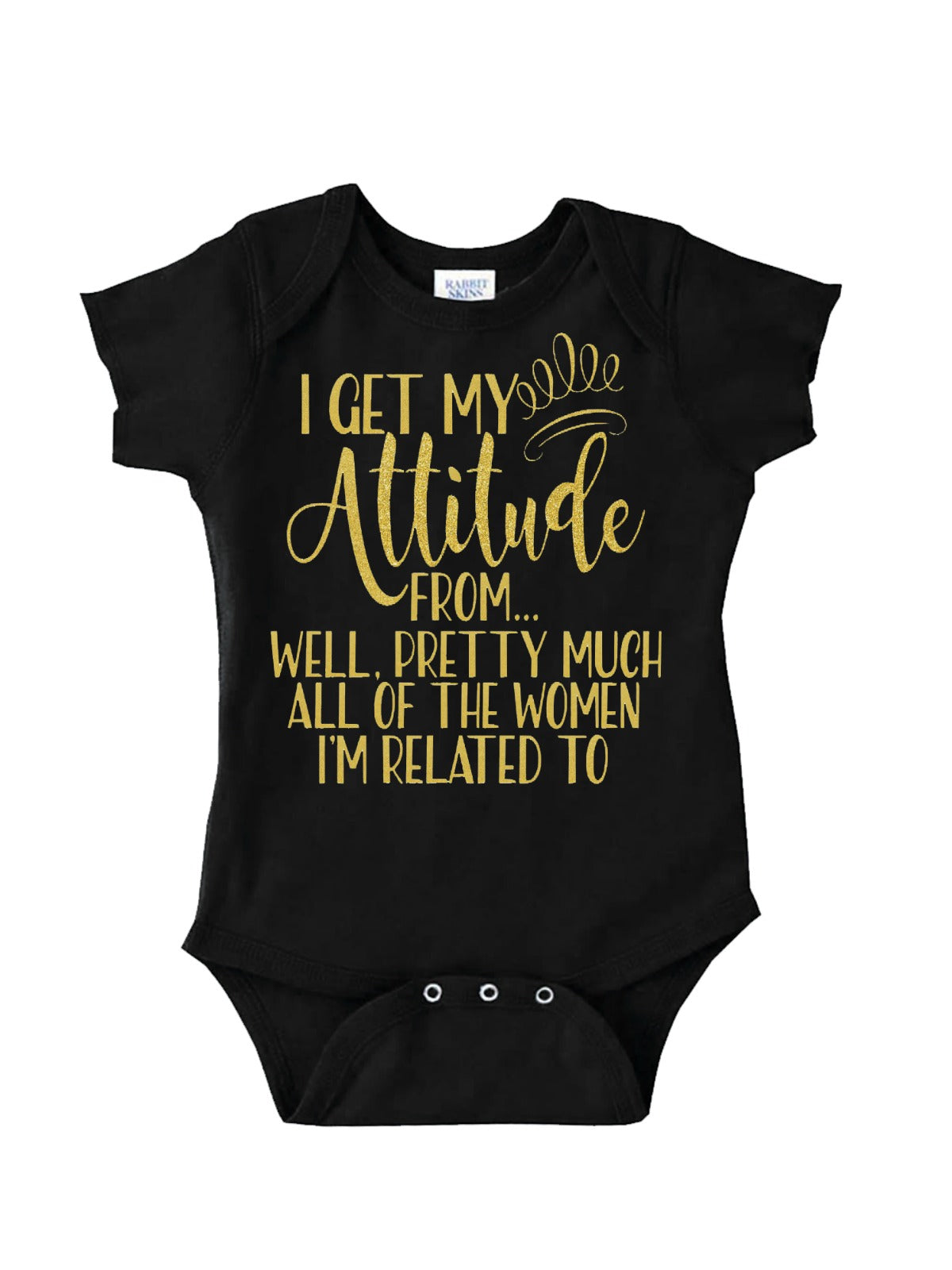 92871f50 I Get My Attitude from black and gold glitter bodysuit