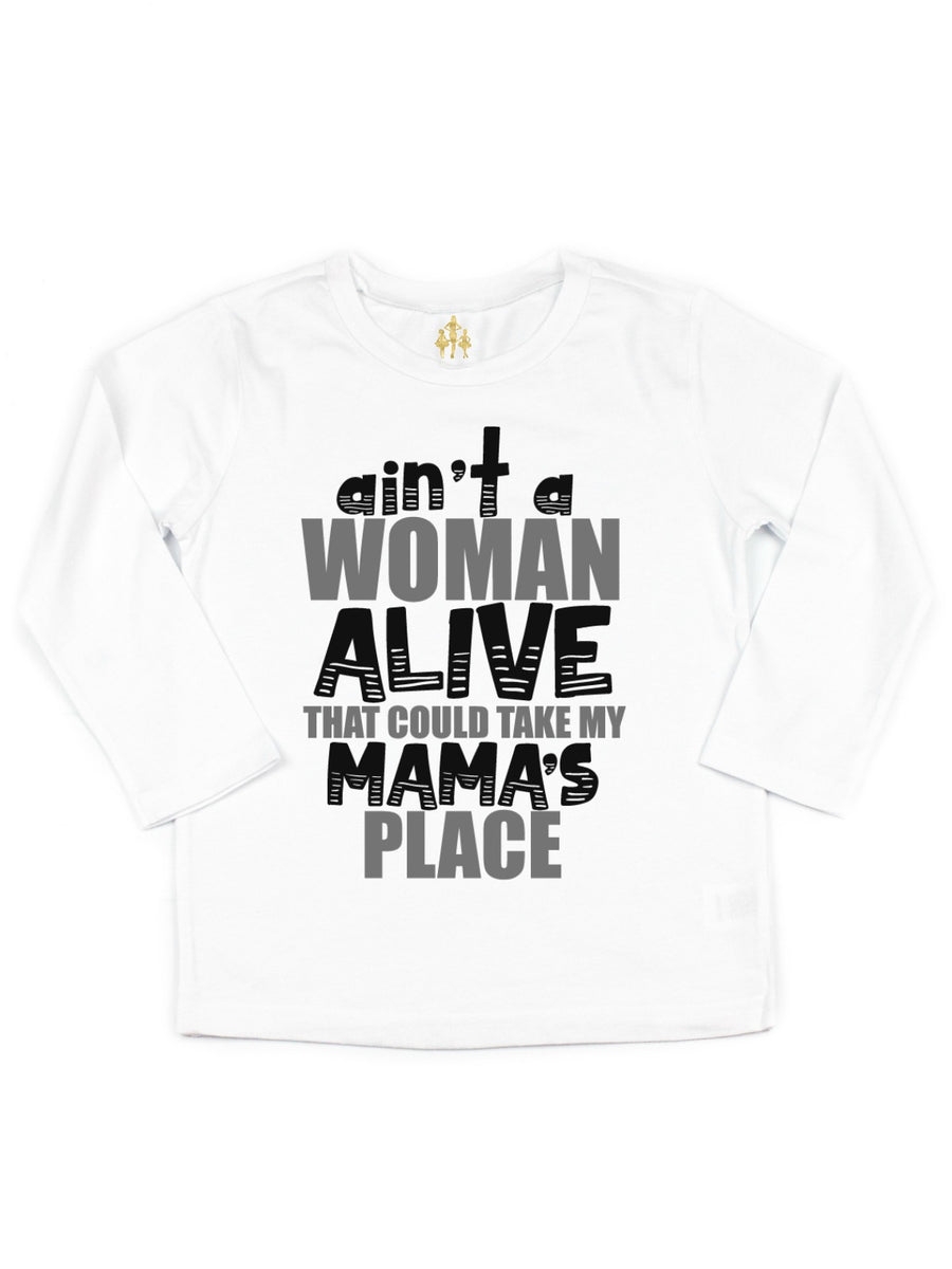 aint a woman alive that could take my mama's place kids shirt