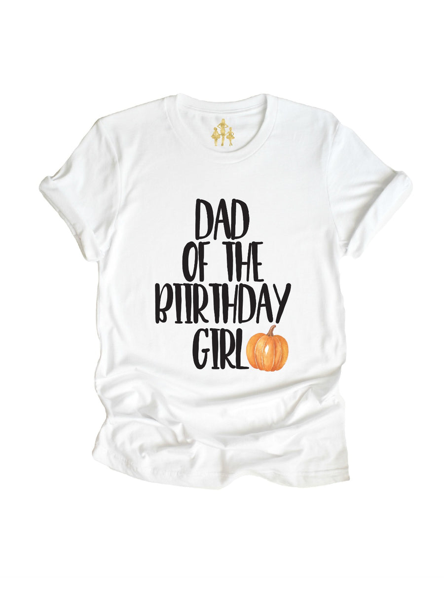 dad of the birthday girl pumpkin theme shirt