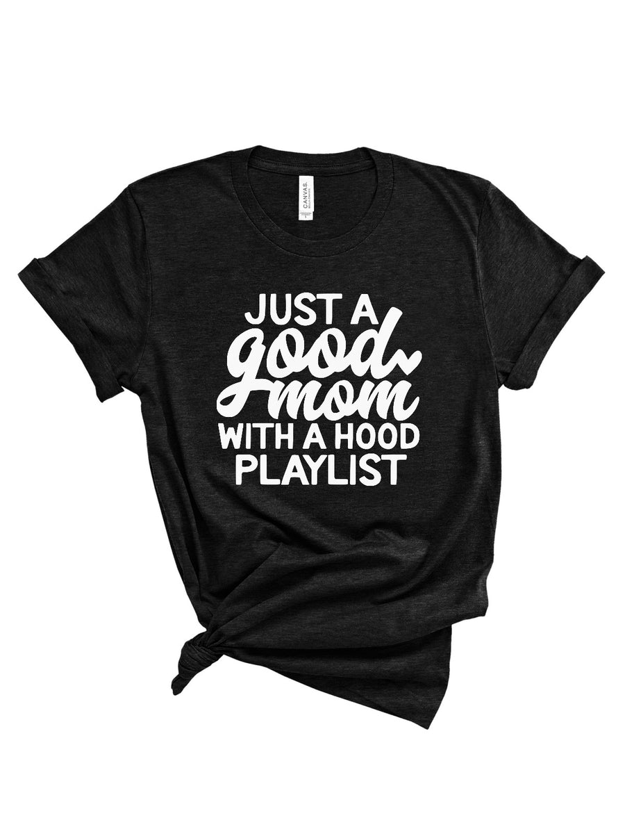 Just A Good Mom With A Hood Playlist - Heather Black Women's Tee
