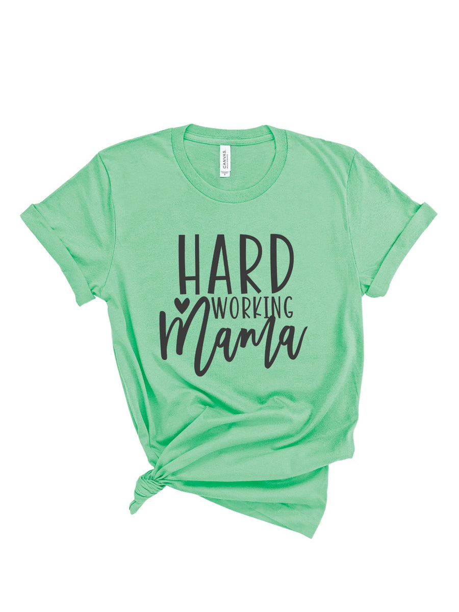 Hard Working Mama Tee