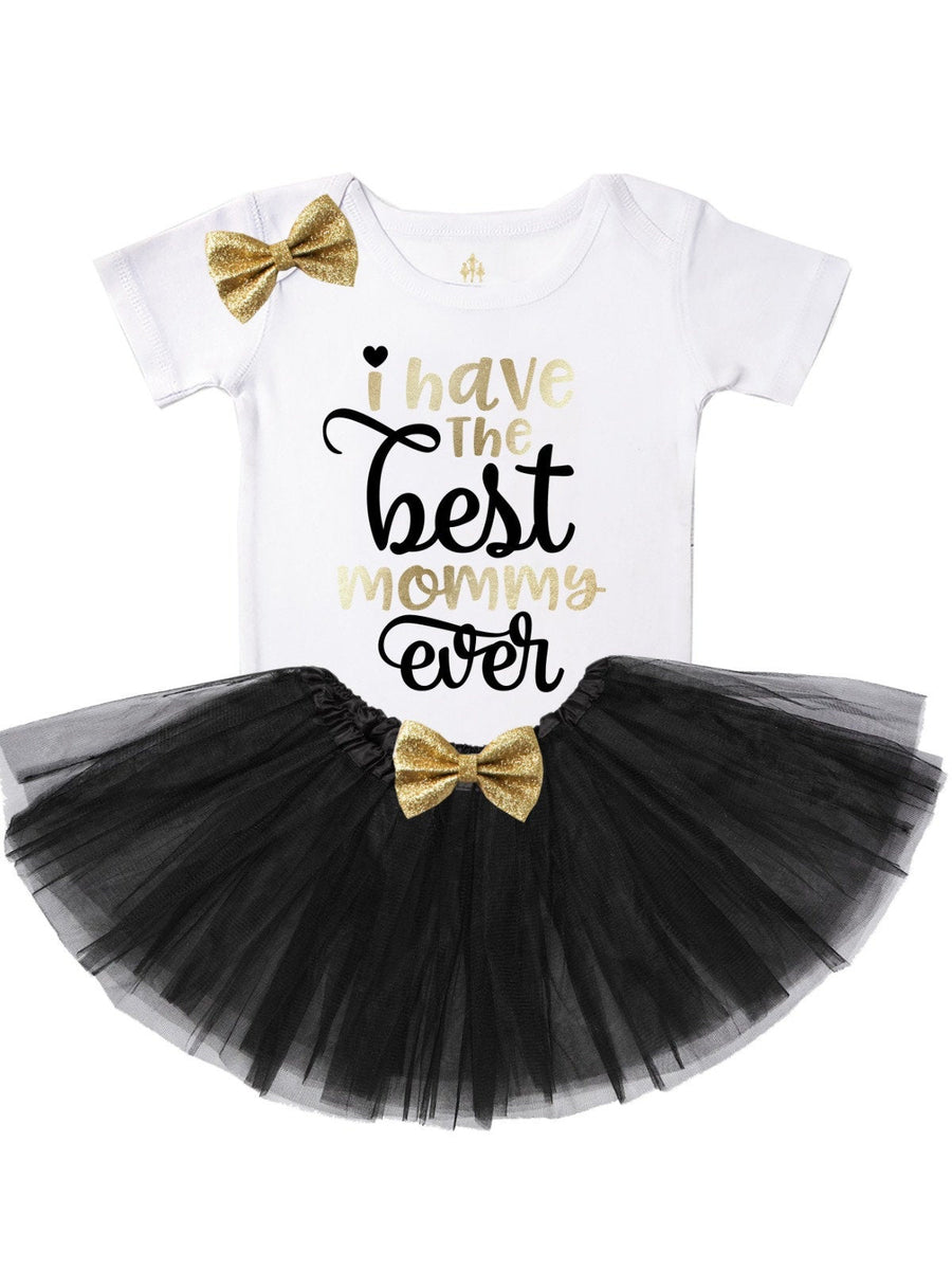 I have the best mommy ever tutu outfit
