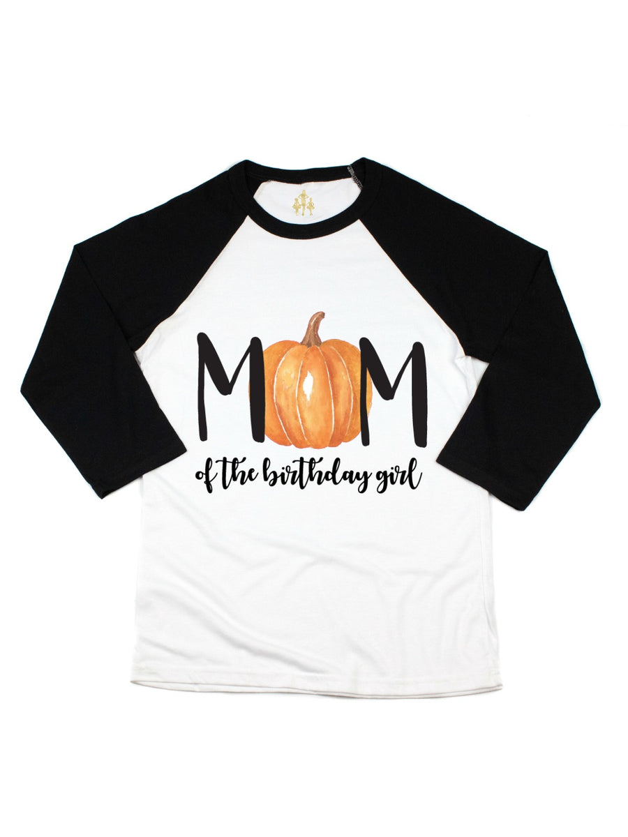mom of the birthday girl pumpkin raglan t-shirt fall birthdays