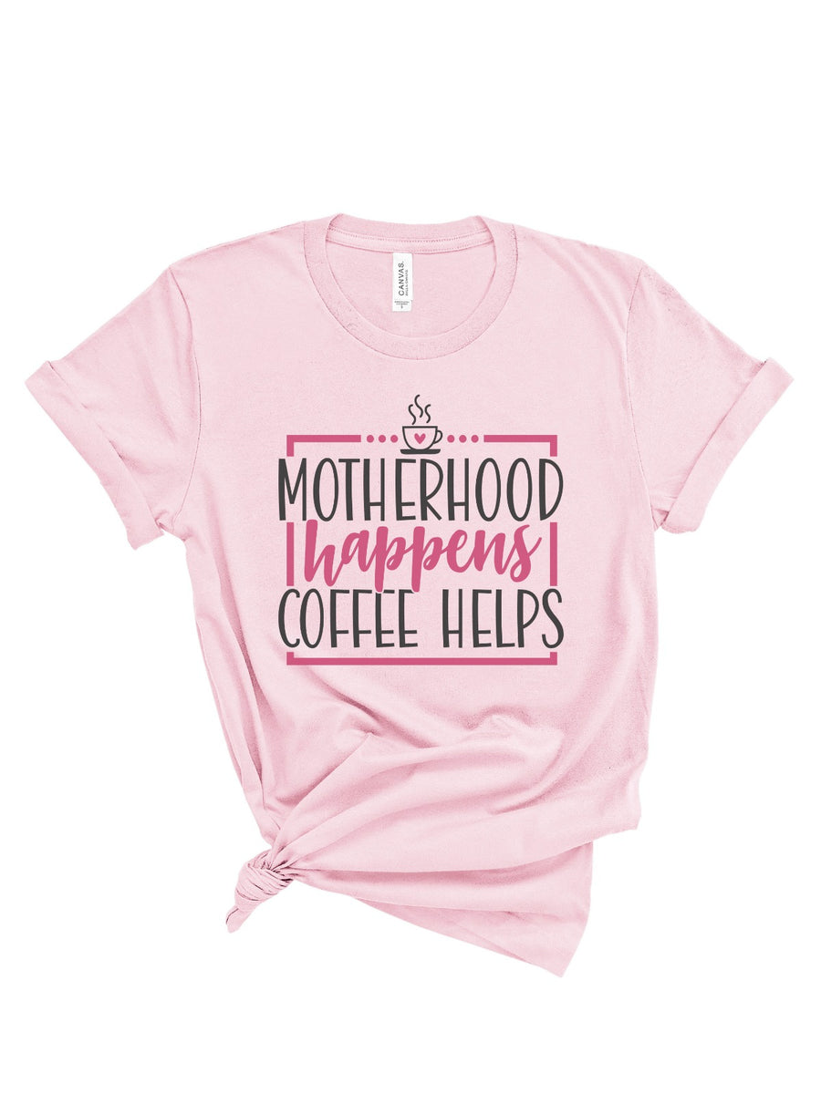 motherhood happens coffee helps womens pink shirt