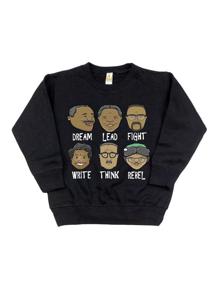 dream like martin, lead like Harriet, fight like Malcolm, write like maya, think like Marshall, rebel like Rosa kids sweatshirt