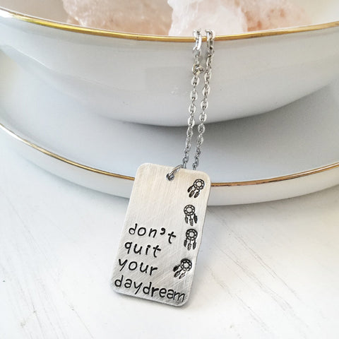 Don't Quit Your Daydream Necklace
