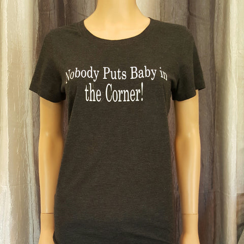 Nobody Puts Baby in the Corner! Tee - Charcoal Grey - Small - Sweet or Spicy Apparel - 1