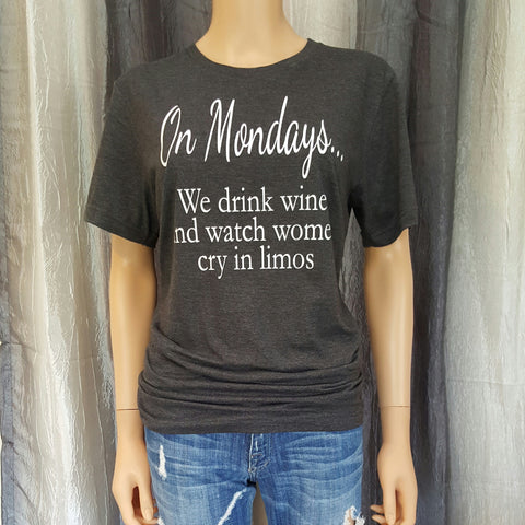 On Monday's... we drink wine and watch women cry in limos Tee - Dark Grey Heather - Small - Sweet or Spicy Apparel - 1
