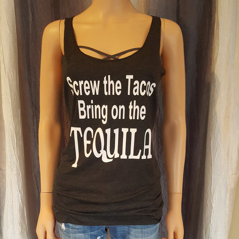 Screw The Tacos Bring On The TEQUILA Racerback Tank