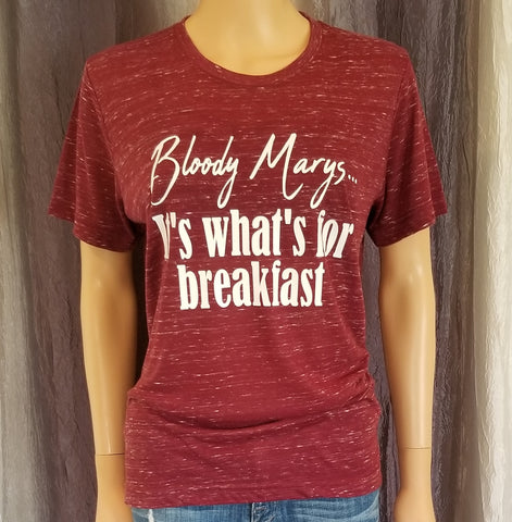 Bloody Marys...It's what's for breakfast Tee
