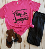 It's all about the Flippies and the Loungies Tee
