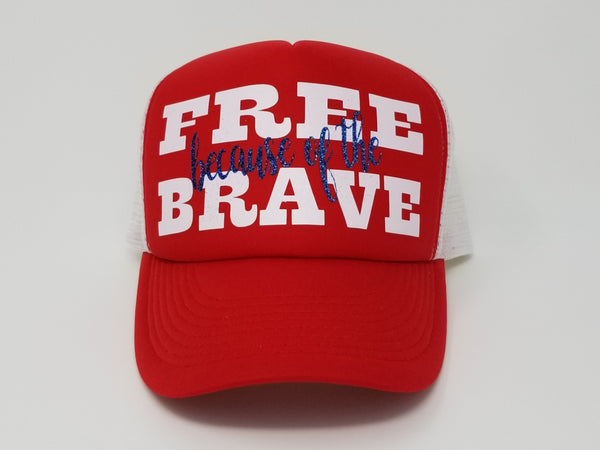 FREE because of the BRAVE Trucker Hat