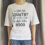 A little bit COUNTRY a whole lotta HOOD Distressed Tee