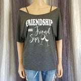 FRIENDSHIP = Friend Sips Women's Slouchy Tee