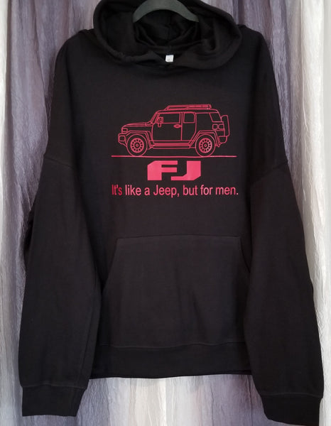 FJ...It's like a Jeep, but for men Hoodie Sweatshirt