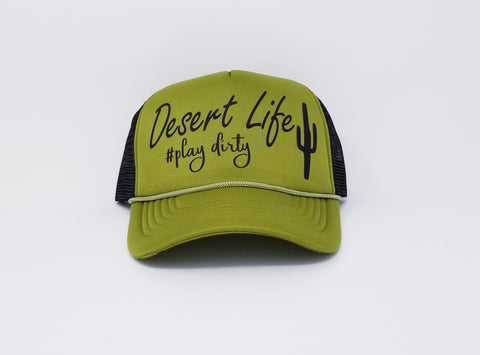 Desert Life #play dirty Trucker Hat