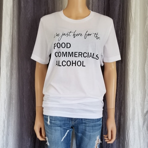 i'm just here for the: FOOD COMMERCIALS ALCOHOL Tee
