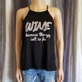 WINE because therapy isn't as fun High Neck Tank