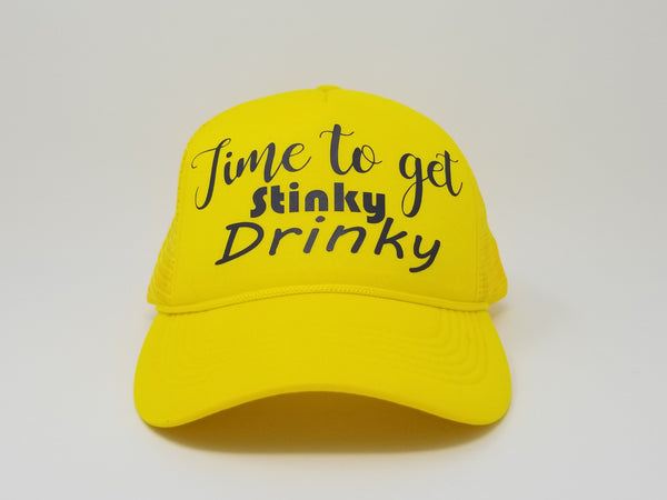 Time to get Stinky Drinky Trucker Hat