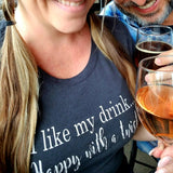 I like my drink...Happy with a twist! Tee