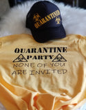 Quarantine Party None of You Are Invited Tee